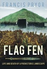 Buy Flag Fen: Life and Death of a Prehistoric Landscape on Amazon